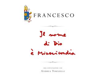 Papa Francesco, scritto di suo pugno il titolo del libro che uscirà a gennaio