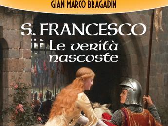 Via il velo su San Francesco, il libro di Bragadin ne rivela le verità nascoste