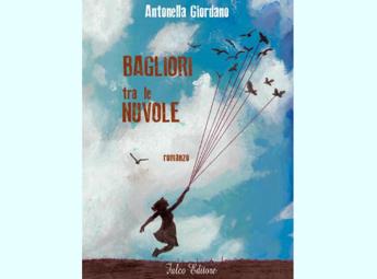 'Bagliori tra le nuvole', nuovo romanzo di Antonella Giordano