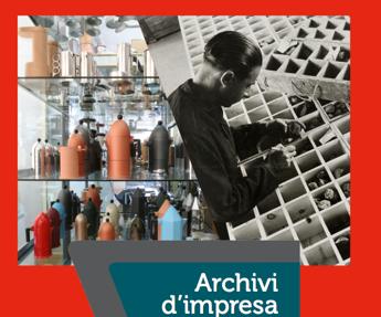 Libri, in 'Archivi d'Impresa' la cultura imprenditoriale italiana